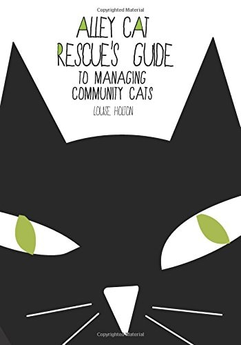 Alley Cat Rescue's guide to managing community cats (Book ...
