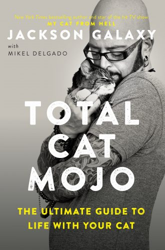 Coming soon total cat mojo by jackson galaxy the for Mojo jackson